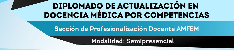 Diplomado de Actualización en Docencia Médica por Competencias